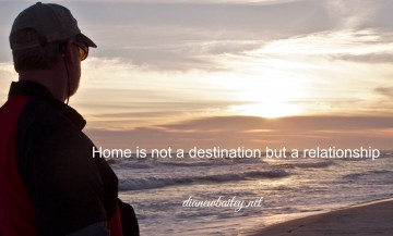 HOme is not a destination