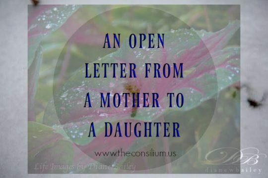 Tammy Hendricksmeyer writes about the mother daughter relationship in an open letter to her daughter